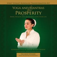 Yoga and Mantra for Prosperity [Buch+CD] Spirit Voyage's Kundalini Transformation Kit