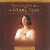 Yoga and Mantras for A Whole Heart (Buch+CD) Spirit Voyage´s Kundalini Transformation Kit