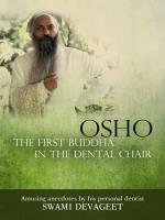 OSHO The First Buddha In The Dental Chair (Buch) Swami Devageet