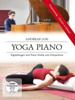 Yoga Piano [DVD] Loh, Andreas