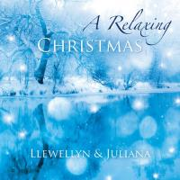 A Relaxing Christmas [CD] Llewellyn & Juliana