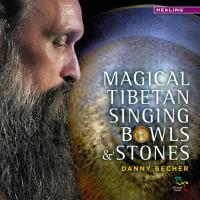 Magical Tibetan Singing Bowls & Stones [CD] Becher, Danny