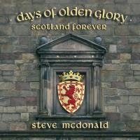 Days Of Olden Glory - Scotland Forever [CD] McDonald, Steve