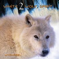 White Wolf Spirit Vol. 2 [CD] Wychazel