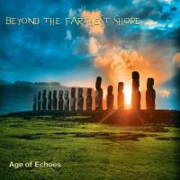 Beyond The Farthest Shore [CD] Age of Echoes