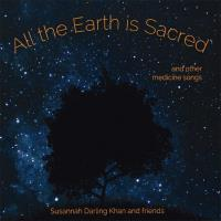 All the Earth is Sacred [CD] Darling Khan, Susannah & Friends