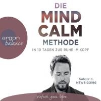 Die Mind Calm Methode [3CDs] Newbigging, Sandy C.