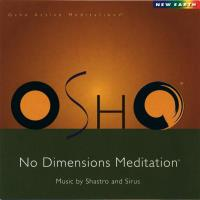 No Dimensions Meditation [CD] Osho (Music by Sirus & Shastro)