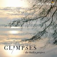 Glimpses [CD] The Haiku Project