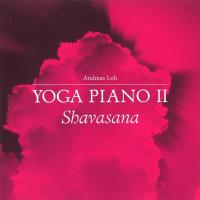 Yoga Piano 2 - Shavasana [CD] Loh, Andreas