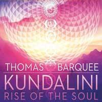 Kundalini: Rise of the Soul (CD) Barquee, Thomas
