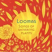 Songs of Shivering Plants (CD) Loomas