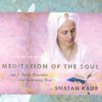 Meditation of the Soul: Jap Ji Daily Practice & Learning Tool [Book+ 2CD] Snatam Kaur