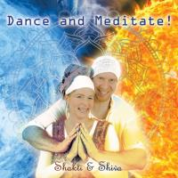 Dance and Meditate! (CD) Shakti & Shiva