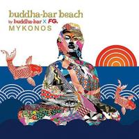 Buddha Bar Clubbing Beach Mykonos [CD] Buddha Bar presents (by Ravin)