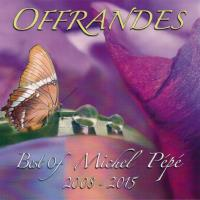 Offrandes - Best of Michel Pepe 2008-2015 [CD] Pepe, Michel