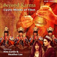 Beyond Karma [CD] Gyuto Monks feat. Kim Cunio & Heather Lee