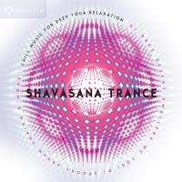 Shavasana Trance (CD) V. A. (Sounds True)