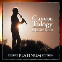 Canyon Trilogy - Deluxe Platinium Edition [CD] Nakai, Carlos