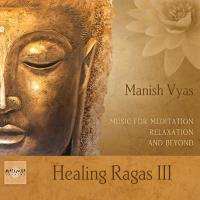 Healing Ragas Vol. 3 [CD] Vyas, Manish