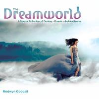 The Dreamworld [CD] Goodall, Medwyn