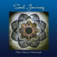Soul Journey [CD] Woschek, Felix Maria