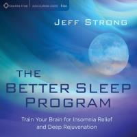 The Better Sleep Program [9CDs] Strong, Jeff