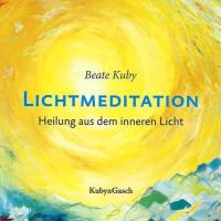 Lichtmeditation [CD] Kuby, Beate
