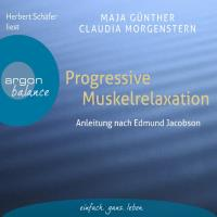 Progressive Muskelrelaxation nach Jacobson (CD) Günther, Maja & Morgenstern, Claudia