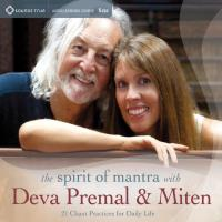 The Spirit of Mantras with Deva Premal & Miten - 21 Chant Practices [5CDs] Deva Premal & Miten