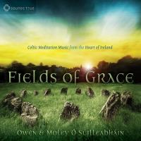 Fields of Grace [CD] O Suilleabhain, Owen & Moley