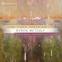 Inner Rhythm Meditations [CD] Metcalf, Byron