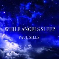 Where Angels Sleep [CD] Sills, Paul