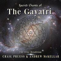 Sacred Chants of the Gayatri [CD] Pruess, Craig & McKellar, Andrew