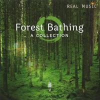 Forest Bathing - A Collection [CD] V. A. (Real Music)