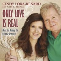 Only Love Is Real [CD] Lora-Renard, Cindy & Gary R. Renard