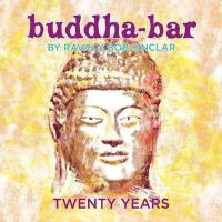 Twenty Years [3CDs] Buddha Bar presents (by Ravin & Bob Sinclair)