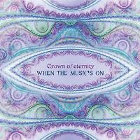 When the Music's On [CD] Crown of Eternity