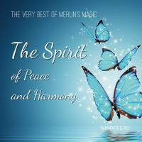 The Spirit of Peace and Harmony (CD) Merlin's Magic