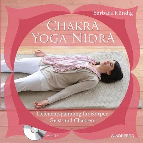 Chakra Yoga Nidra [Buch+CD] Kündig, Barbara