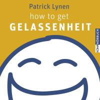 How to get Gelassenheit [4CDs] Lynen, Patrick