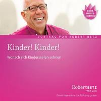 Kinder! Kinder! [CD] Betz, Robert