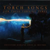 Torch Songs For These Turning Times [CD] Darling Khan, Susannah & Friends