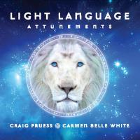 Light Language Attunements [CD] Pruess, Craig & White, Carmen Belle