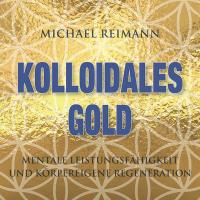 Kolloidales Gold [CD] Reimann, Michael
