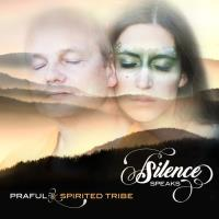Silence Speaks [CD] Praful & Spirited Tribe
