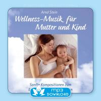 Wellness-Musik für Mutter und Kind [mp3 Download] Stein, Arnd