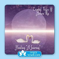 Healing - A Journey [mp3 Download] Crystal Voice & Arben Ra
