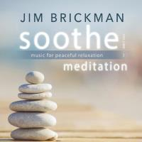Soothe Vol. 3 - Meditation - Music for Peaceful Relaxation [2CDs] Brickman, Jim