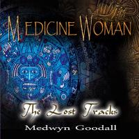 Medicine Woman - The Lost Tracks [CD] Goodall, Medwyn